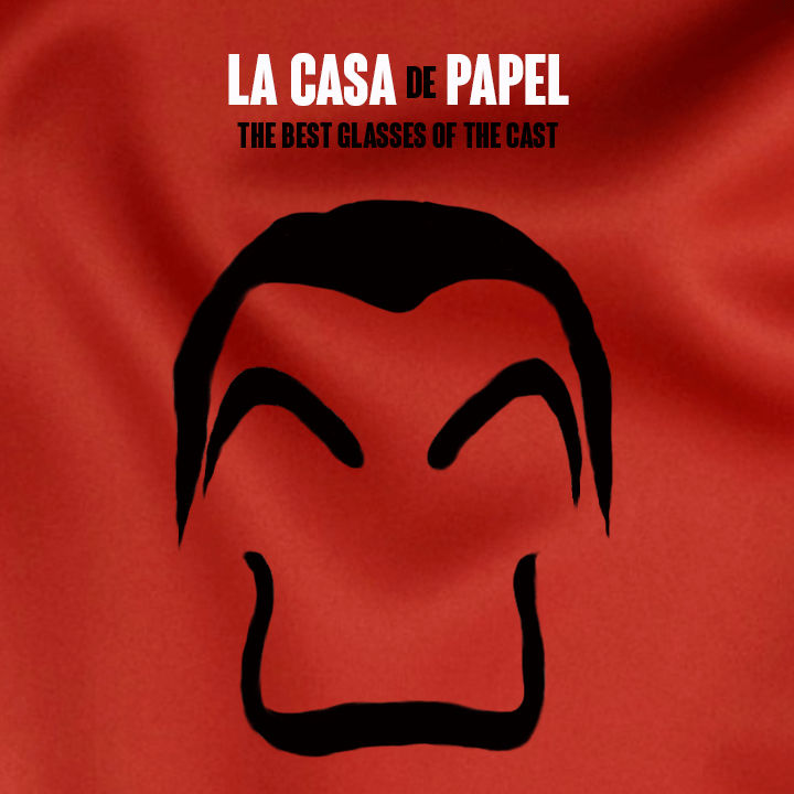 LA CASA DE PAPEL 3: the best glasses of the cast